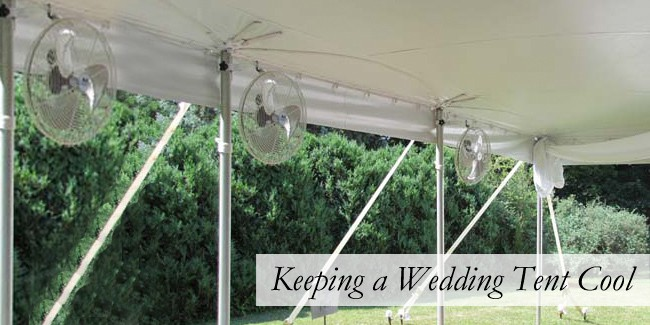 Wedding Tent Fans & How to Keep Your Wedding Tent Cool | Lakes Region Tent